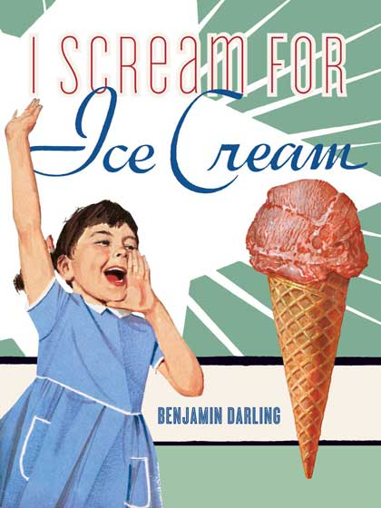 I Scream for Ice Cream A celebration of ice cream richly illustrated with illustrations from vintage cooking pamphlets.   We've left cookies for Santa and made things easy as pie - and now the third in our popular series of vintage recipe books, {I Scream for Ice Cream}, is ready for the icebox. Including both recipes for ice cream and creative things to do with ready- made ice cream, {I Scream for Ice Cream} is richly illustrated with many charming illustrations from our treasure trove of ice cream imagery. We hope our customers have as much fun using this book as we had putting it together.  I scream, you scream, we all scream for ice cream. Truer words were never spoken. Author, Benjamin Darling, has once again delved into his storied collection of vintage recipe pamphlets to give readers a fine celebration of frozen confections, quiescent and otherwise. In addition to recipes for making ice cream using traditional, modern and novel methods, author Darling, has filled {I Scream for Ice Cream} with a rich offering of recipes for ice cream sundaes, milk shakes, splits, and many more of the multitude of wonderful things that can be done with ice cream. Finally Mr. Darling has interleaved his work with a rich selection of facts about ice cream and ice cream eating as well as beautiful ice cream illustrations on every page. {I Scream for Ice Scream} is the book for ice cream lovers everywhere, whether they want to make ice cream from scratch, make great ice cream dishes, or simply revel in the beauty of ice cream facts, figures and illustrations.