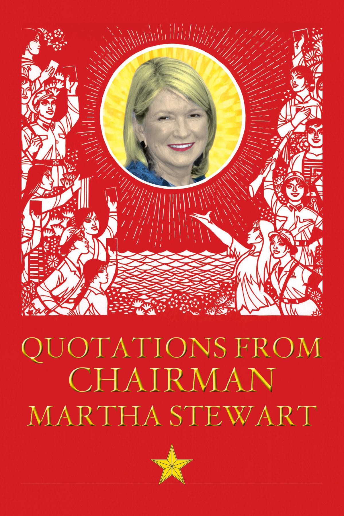 Quotations From Chairman Stewart | Gift Books Best Quotations from Martha Stewart on Business and Entertaining.  The Little Red Book, Quotations From Chairman Stewart contains the essence of Martha Stewart's thoughts on business and entertaining in her own words. Martha Stewart, one of the best known and most successful woman executives, inspires and instructs with her trademark practicality, elegance and enthusiasm.