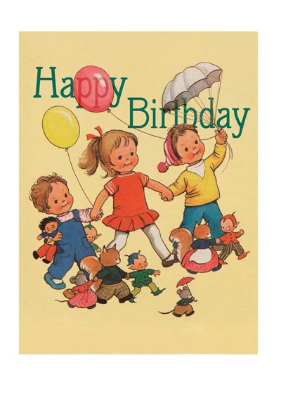 Happy Children With Balloons   Outside Greeting: Happy Birthday   Inside Greeting: Have a jolly day  A trio of adorable children bear balloons and birthday cheer in this lovely image from popular British illustrator Mabel Lucie Attwell.