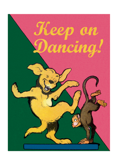 Keep On Dancing!  OUTSIDE GREETING: Keep On Dancing   INSIDE GREETING: It's your birthday!Dog and Monkey Dancers. French illustrator Benjamin Rabier was masterful at conveying the joy of animals, as seen in this image, perfect for conveying birthday greetings.  Our greeting cards are custom printed at our location in Seattle, WA. They come bagged with an envelope. We love illustration art from old children's books and early, printed ephemera. These cards reflect this interest in bringing delightful art back to life.