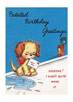 Dog With Belated Birthday Greeting (Birthday Greeting Cards)