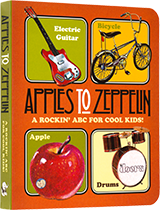 Apples to Zeppelin: A Rockin' ABC for Cool Kids! (Board Books Children's Books)