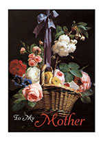 To My Mother - A Basket of Flowers (Mother's Day Greeting Cards)