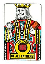 To A King of a Father (Father's Day Greeting Cards)