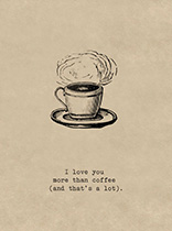 More than Coffee (Friendship Greeting Cards)